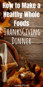 how to make a healthy whole food thanksgiving dinner